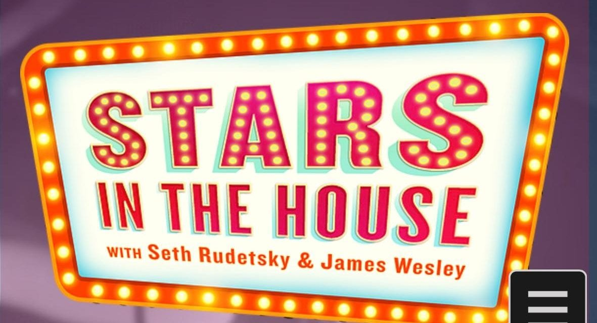 DAILY @ 2:00 & 8:00 pm Seth Rudetsky & James Wesley's Stars in the House