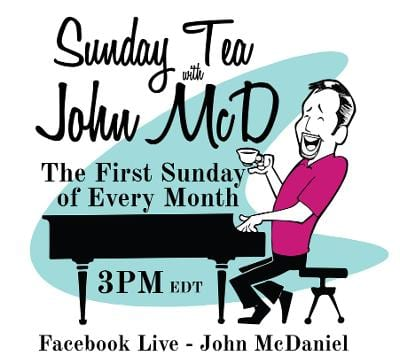 Every 1st Sunday @ 3:00 pm Tea with John McD (Daniel)