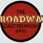 Wed., 5/12 @ 5:00 pm EDT – Broadway Cast Reunion Series Continues