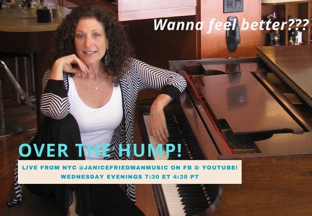"Wednesdays! 7:30 pm Jazz Performer Janice Friedman in ""Over the Hump""!"