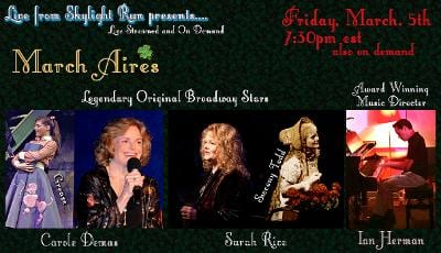 Fri., 3/5 @ 7:30 pm Broadway Stars Carole Demas & Sarah Rice Together Again!