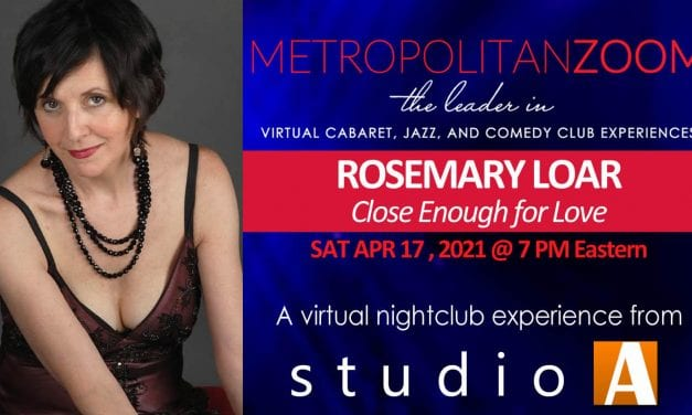 """Sat., 4/17 @ 7:00 pm EDT Rosemary Loar in """"Close Enough for Love"""""""