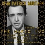 """Sat., 4/24 @ 6:00 pm Sean Patrick Murtagh in """"The Golden Tenor of Hollywood"""""""