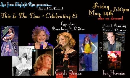"""Fri. 5/14 @ 7:30 pm Broadway Stars Carole Demas in """"This is the Time"""""""