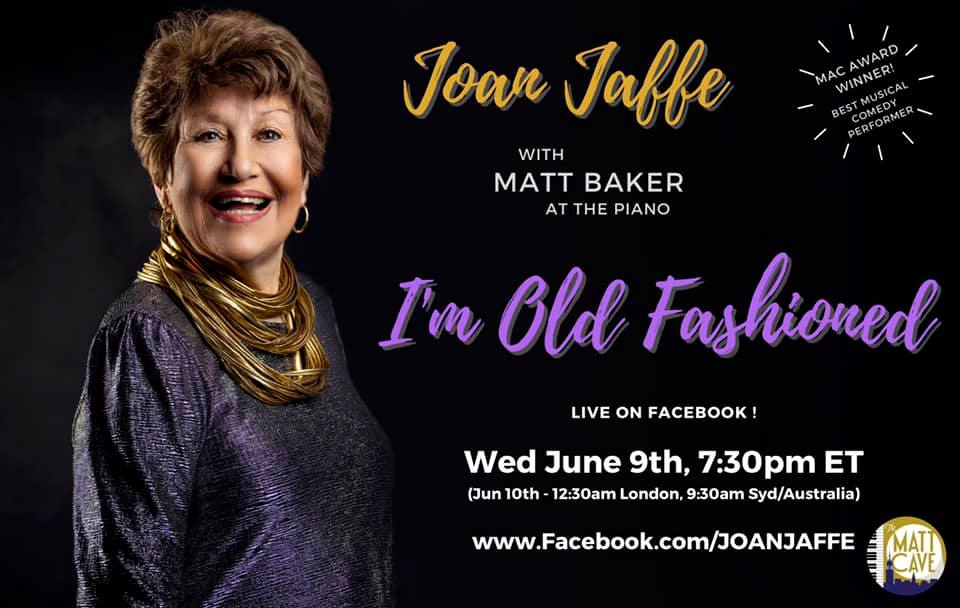 """Wed., 6/9 @ 7:30 pm Joan Jaffe in """"I'm Old Fashioned"""""""